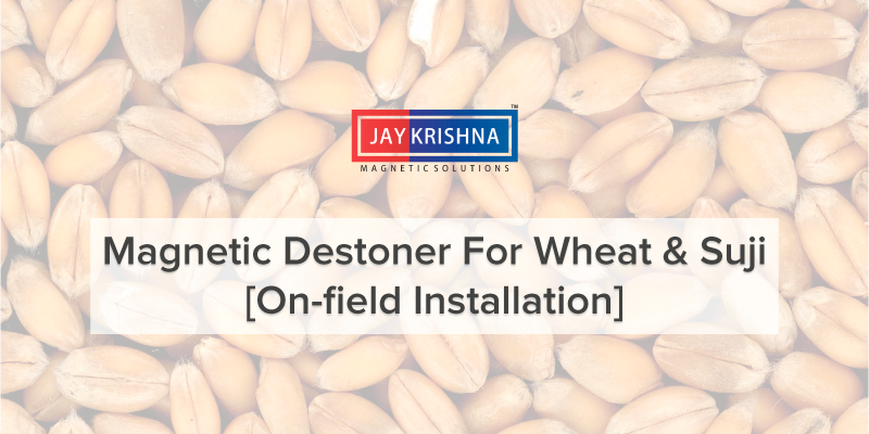 magnetic destoner for wheat and suji processing