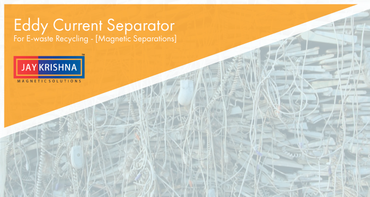Eddy Current Separator For E-waste Recycling - [Magnetic Separations]