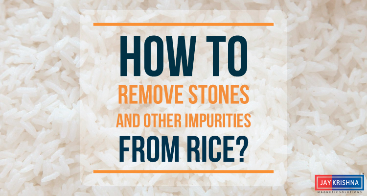 How To Remove Stones And Other Impurities From Rice?