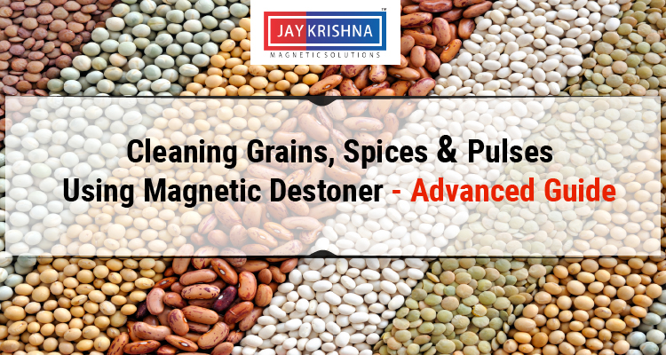 Cleaning Grains, Spices & Pulses Using Magnetic Destoner
