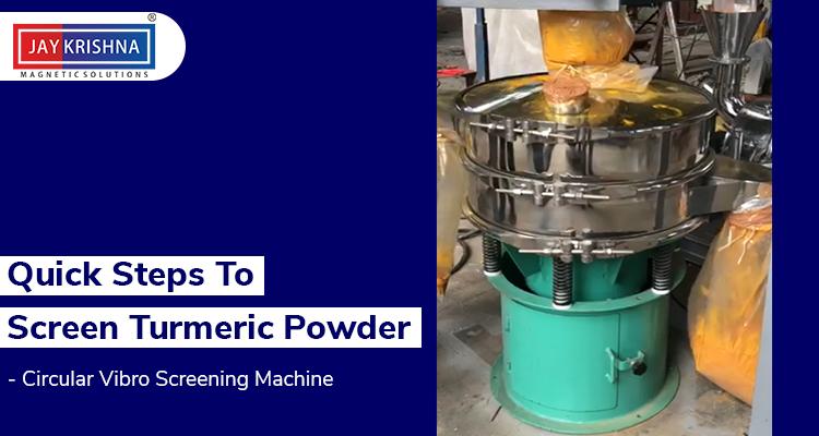 Quick Steps To Screen Turmeric Powder - Circular Vibro Screening Machine